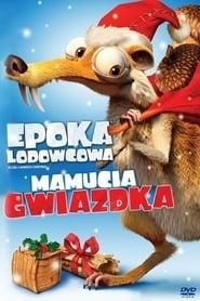 Epoka lodowcowa: Mamucia gwiazdka / Ice Age: A Mammoth Christmas (2011)