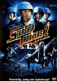 Żołnierze kosmosu II / Starship Troopers 2: Hero of the Federation (2004)
