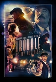 Trouble Is My Business (2018) Full Movie Watch Online Free
