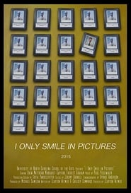 I Only Smile in Pictures