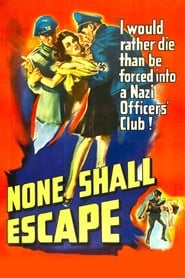 None Shall Escape 1944