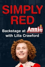 Simply Red: Backstage at 'Annie' with Lilla Crawford 2013
