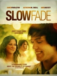 Slow Fade (2012)