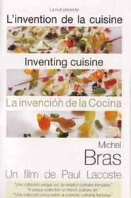 Michel Bras: Inventing Cuisine