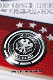 Die Geschichte der Fußball-WM aus deutscher Sicht