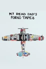 My Dead Dad's Porno Tapes (2018)