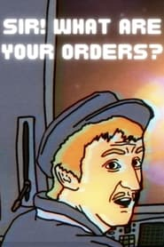 Sir! What Are Your Orders? (2021) torrent