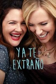 Ya te Extraño Película Completa HD 720p [MEGA] [LATINO] 2016