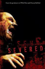 Severed 2005