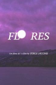 مشاهدة فيلم Flores مترجم