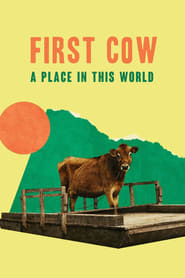 First Cow: A Place in This World 2020