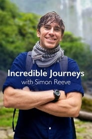 Incredible Journeys with Simon Reeve 2021