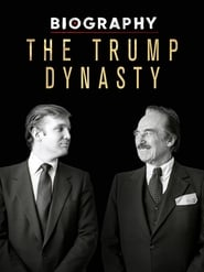 Biography: The Trump Dynasty (2019)