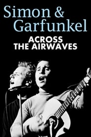 Simon & Garfunkel: Across the Airwaves