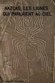 Nazcas, les lignes qui parlaient au ciel movie