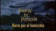 Hooray for Homicide