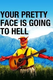 Your Pretty Face Is Going to Hell 2013