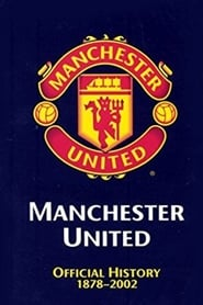 Manchester United: The Official History 1878-2002