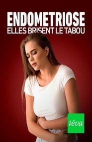 Endométriose : elles brisent le tabou