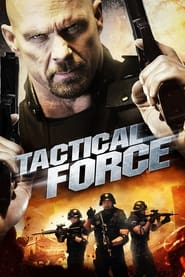 Watch Tactical Force (2011)