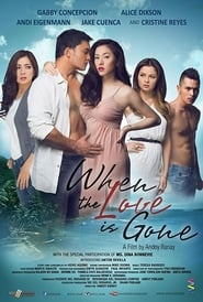 Watch When the Love Is Gone (2013)