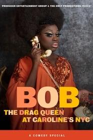 Bob the Drag Queen: Live at Caroline's