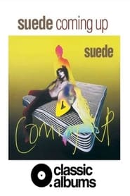 Classic Albums: Suede – Coming Up (2021)
