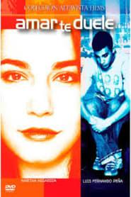 Amar te Duele Película Completa HD 720p [MEGA] [LATINO] 2002