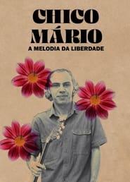 Chico Mário - A Melodia da Liberdade