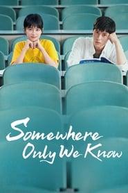 مشاهدة مسلسل Somewhere Only We Know مترجم أون لاين بجودة عالية