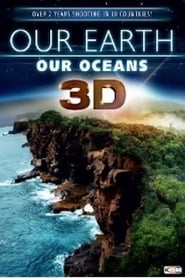 Our Earth - Our Oceans 3D 2015