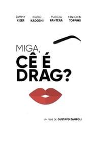 Miga, cê é Drag? 1970