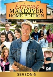 Extreme Makeover: Home Edition: Season 6