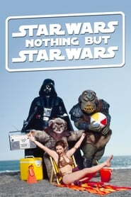 Star Wars Nothing But Star Wars