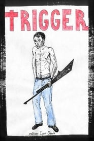 Trigger (2018)