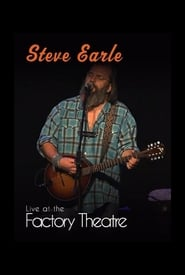 Steve Earle: Live at The Factory Theatre movie
