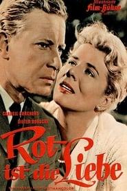 Rot ist die Liebe 1957