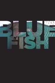 مشاهدة فيلم Bluefish مترجم