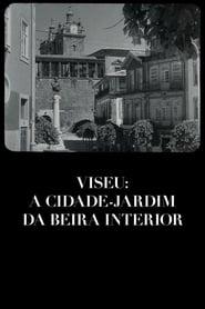 Viseu: A Cidade-Jardim da Beira Interior