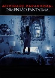 Assistir Atividade Paranormal: Dimensão Fantasma online