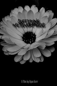 Suffering Metamorphosis (2021)