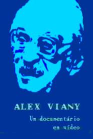 Alex Viany - Um Documentário em Vídeo 1989