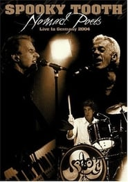 Spooky Tooth: Nomad Poets - Live in Germany 2004 movie