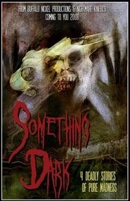 Something Dark 2008