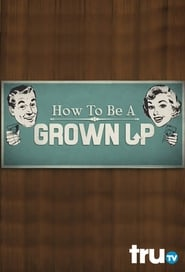 How to Be a Grown Up 2014
