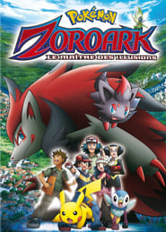 Pokemon: Zoroark, Illusionernas mästare