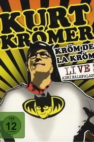 Kurt Krömer - Kröm de la Kröm 2010