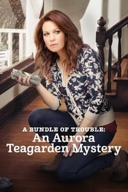مشاهدة فيلم A Bundle of Trouble: An Aurora Teagarden Mystery مترجم