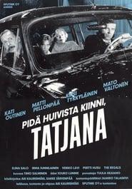 Pidä huivista kiinni, Tatjana 1994