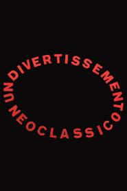Un divertissement neoclassico (2021)